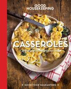 Good Housekeeping Casseroles: 60 Fabulous One-dish Recipes