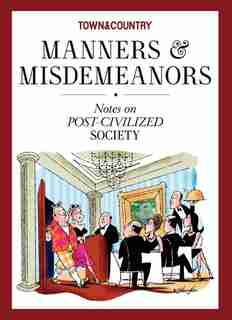 Town & Country Manners & Misdemeanors: Notes On Post-civilized Society by Ash Carter