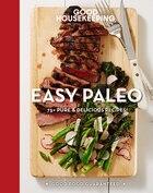 Good Housekeeping Easy Paleo: 70 Delicious Recipes