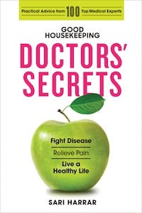 Good Housekeeping Doctors' Secrets: Fight Disease, Relieve Pain, And Live A Healthy Life With…