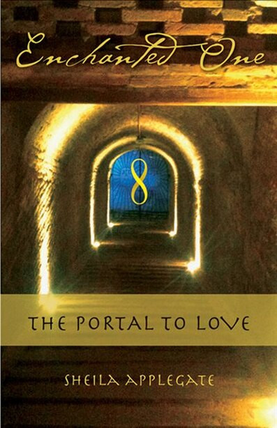 Enchanted One: A Portal To Love by Sheila Applegate, Msw