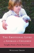 The Emotional Lives Of Animals & Children: Insights From A Farm Sanctuary