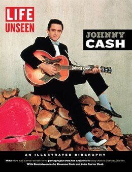 Book Life Unseen:  Johnny Cash: An Illustrated Biography With Rare And Never-before-seen Photographs by Editors Of Life