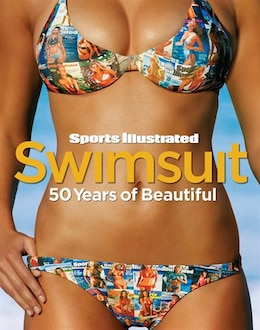 Book Sports Illustrated Swimsuit: 50 Years Of Beautiful by Of Sports Il Editors