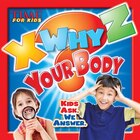 Time For Kids X-why-z Your Body: Kids Ask. We Answer.