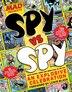 Mad Spy Vs Spy: An Explosive Celebration by The Editors of MAD Magazine