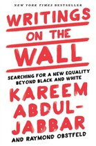 Book Writings On The Wall: Searching For A New Equality Beyond Black And White by Kareem Abdul-jabbar