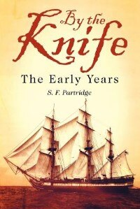 By The Knife: The Early Years by S. F. Partridge