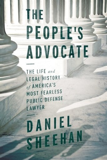 the peoples advocate the life and legal history of americas most fearless public interest lawyer