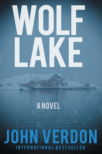 Wolf Lake: A Dave Gurney Novel: Book 5 by John Verdon