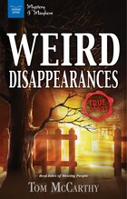 Weird Disappearances: Real Tales Of Missing People
