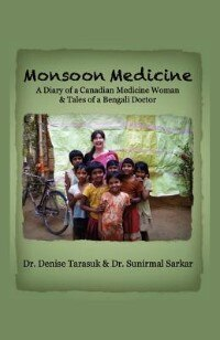 Monsoon Medicine: A Diary Of A Canadian Medicine Woman & Tales Of A Bengali Doctor