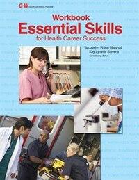Essential Skills for Health Career Success Workbook