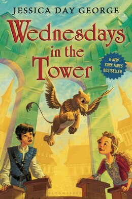Book Wednesdays In The Tower by Jessica Day George