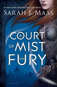 A Court Of Mist And Fury: A Court Of Thorns And Roses
