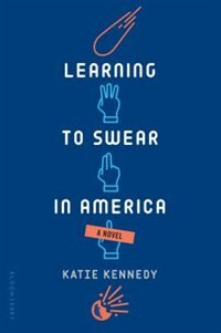 Learning To Swear In America by Katie Kennedy