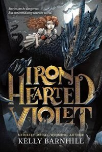 Iron Hearted Violet de Kelly Barnhill