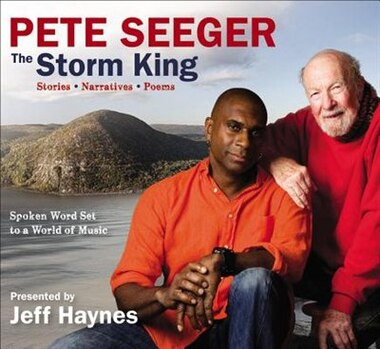 Pete Seeger: The Storm King: Stories, Narratives, Poems: Spoken Word Set To A World Of Music by Pete Seeger