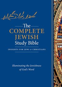 COMPLETE JEWISH STUDY BIBLE, THE -BLACK LEATHER: Illuminating the Jewishness of Gods Word