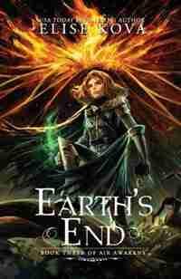 Earth's End (Air Awakens Series Book 3) by Elise Kova