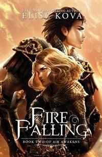 Fire Falling (Air Awakens Series Book 2) by Elise Kova