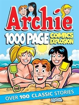 Book Archie 1000 Page Comics Explosion by Archie Superstars