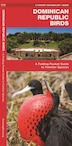 Dominican Republic Birds: A Folding Pocket Guide To Familiar Species by James Kavanagh