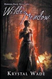Wilde's Meadow (darkness Falls, Book Three)