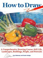 How To Draw: A Comprehensive Drawing Course: Still Life, Landscapes, Buildings, People, And…