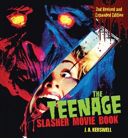e716aeb502261 The Teenage Slasher Movie Book, 2nd Revised And Expanded Edition