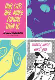 Our Cats Are More Famous Than Us: A Johnny Wander Collection de Ananth Hirsh