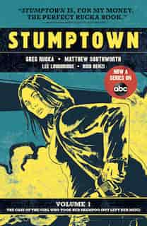 Stumptown Vol. 1: The Case of the Girl Who Took Her Shampoo by Greg Rucka