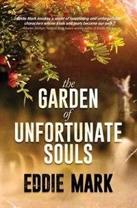 The Garden of Unfortunate Souls by Eddie Mark