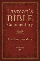 Layman's Bible Commentary Vol. 8: Matthew & Mark
