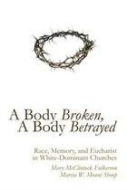 A Body Broken, A Body Betrayed