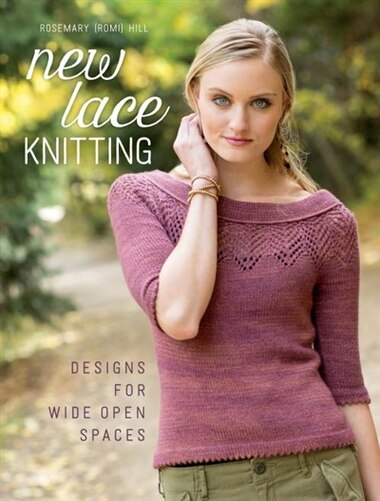 New Lace Knitting Designs For Wide Open Spaces Book By Rosemary