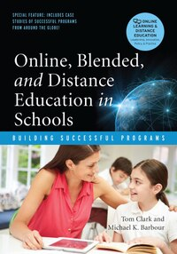 Online, Blended, And Distance Education In Schools: Building Successful Programs