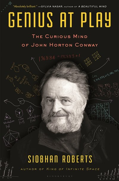 Genius At Play: The Curious Mind Of John Horton Conway by Siobhan Roberts