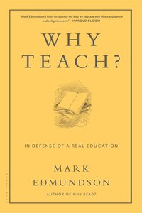 Why Teach?: In Defense Of A Real Education
