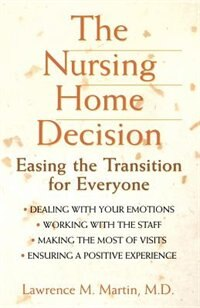 The Nursing Home Decision: Easing The Transition For Everyone