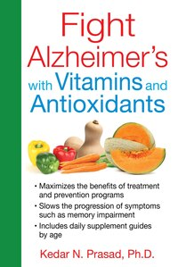 Fight Alzheimer's With Vitamins And Antioxidants