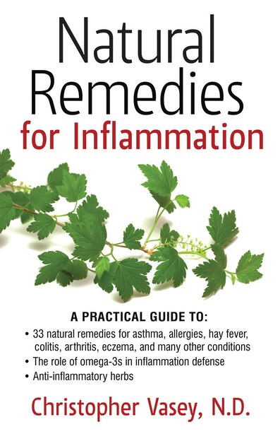 Natural Remedies For Inflammation by Christopher Vasey