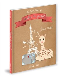 The True Story Of Sophie La Girafe