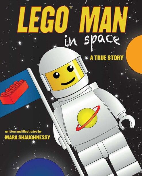 LEGO Man in Space: A True Story by Mara Shaughnessy