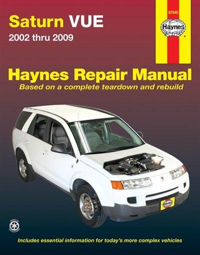 Saturn Vue 2002 Thru 2009: 2002 Thru 2009 by Editors Of Editors Of Haynes Manuals