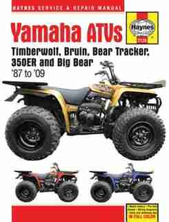 Yamaha Atvs Timberwolf, Bruin, Bear Tracker, 350er And Big Bear 1987 - 2009 by Editors Of Haynes Manuals