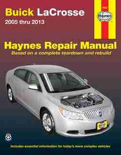 Buick Lacrosse 2005 Thru 2013: Does Not Include Information Specific To Eassist Models by Editors Of Haynes Manuals