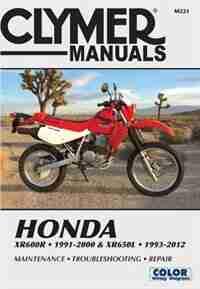 Honda Xr600r 1991-2000 & Xr650l 1993-2012: This Manual Does Not Cover Xr650r Models by Editors Of Haynes Manuals