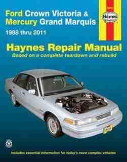 Ford Crown Victoria & Mercury Grand Marquis 1988 Thru 2011 Haynes Repair Manual: 1988 Thru 2011 by Ken Freund