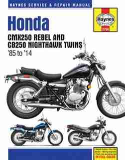 Honda Cmx250 Rebel And Cb250 Nighthawk Twins '85-'14 by Editors Of Editors Of Haynes Manuals